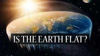 Is The Earth Flat? Islamic Perspective
