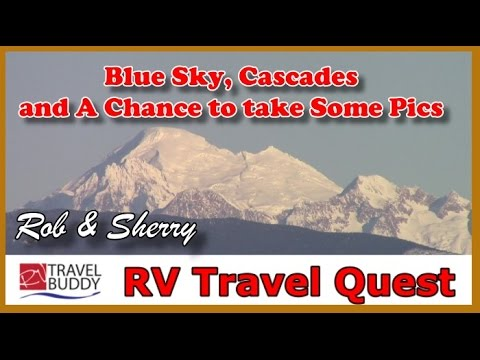 Blue Sky, Cascades and a Road Trip To Anacortes Wa. | RV Living | RV Travel Quest #roadtrip