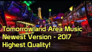 Tomorrowland Area Music | Newest Version - 2017 | Magic Kingdom