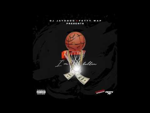 DJ Jayhood feat. Fetty Wap - I'm Ballin [Audio Only]