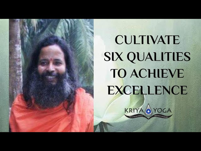 Cultivate Six Qualities to Achieve Excellence