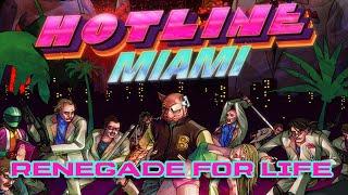 Renegade For Life: Hotline Miami