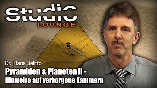 Pyramiden & Planeten II - Hinweise auf verborgene Kammern - Dr. Hans Jelitto (StudioLoungeTV)