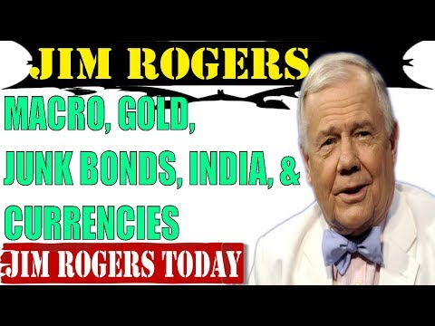 Jim Rogers 2017 ✪ MACRO, GOLD, JUNK BONDS, INDIA, & CURRENCIES