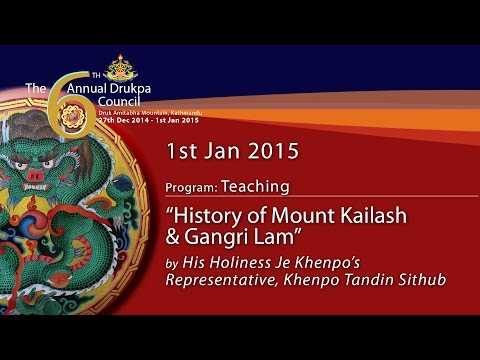 TEACHING – History of Mount Kailash & Gangri Lam by HH Je Khenpo's Representative