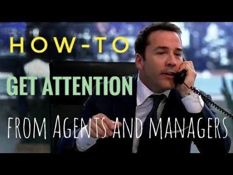 How ACTORS can GET ATTENTION from Talent AGENTS and MANAGERS