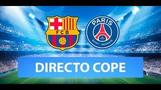 (SOLO AUDIO) Directo del Barcelona 1-4 PSG en Tiempo de Juego COPE