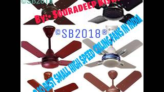 TOP 10 BEST SMALL HIGH SPEED CEILING FANS IN INDIA