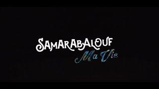 Samarabalouf  -  Ma vie (Clip Officiel)