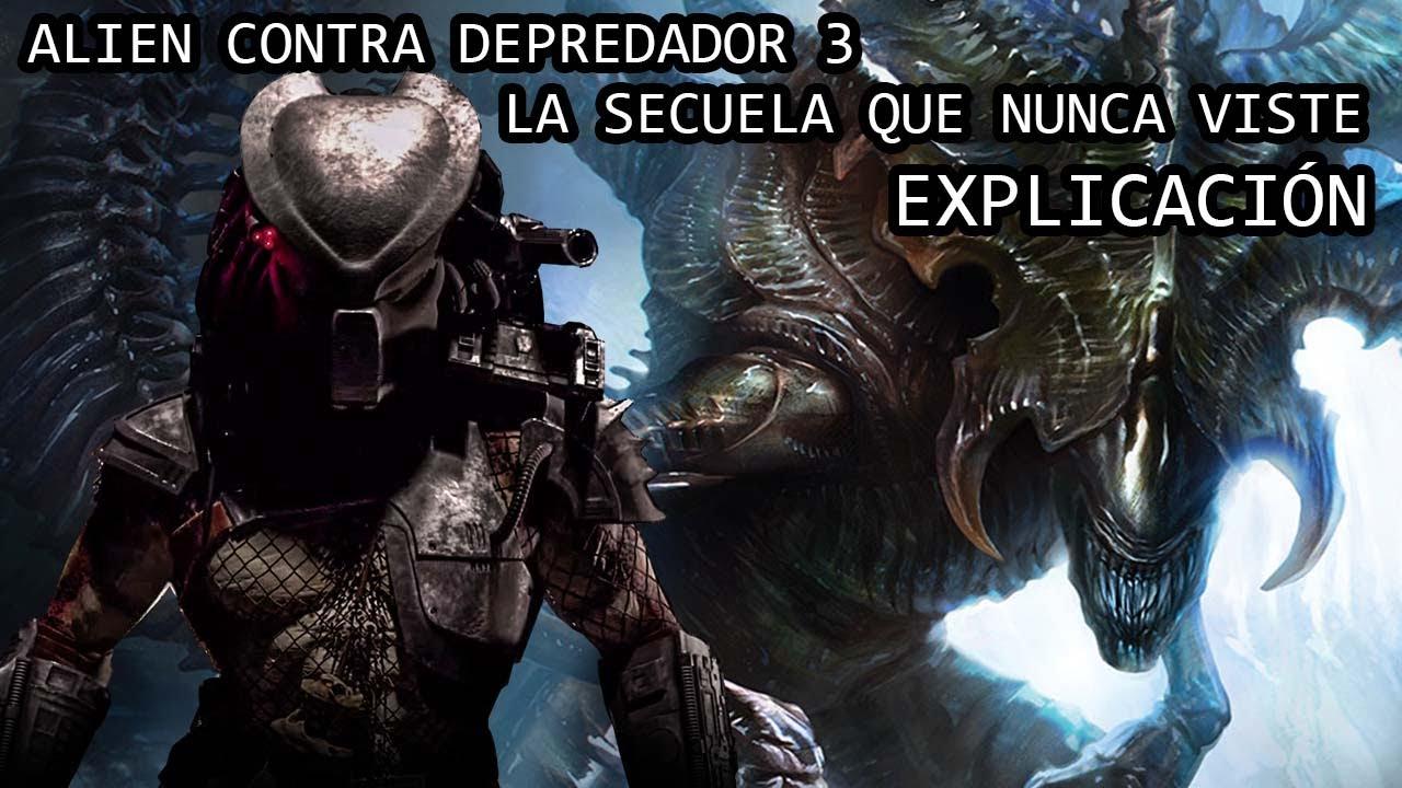 Alien Contra Depredador 3 La Secuela De Requiem Que Nunca Vimos Explicación Youtube
