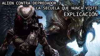 Alien Contra Depredador 3: LA SECUELA DE REQUIEM QUE NUNCA VIMOS EXPLICACIÓN