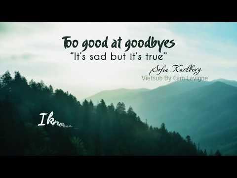 [Vietsub + Lyrics] Too Good At Goodbyes -...