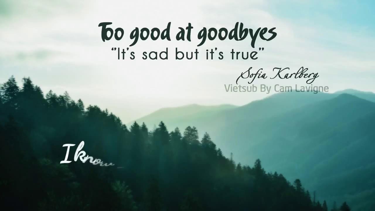 Vietsub Lyrics Too Good At Goodbyes Sofia Karlberg Sam Smith Cover