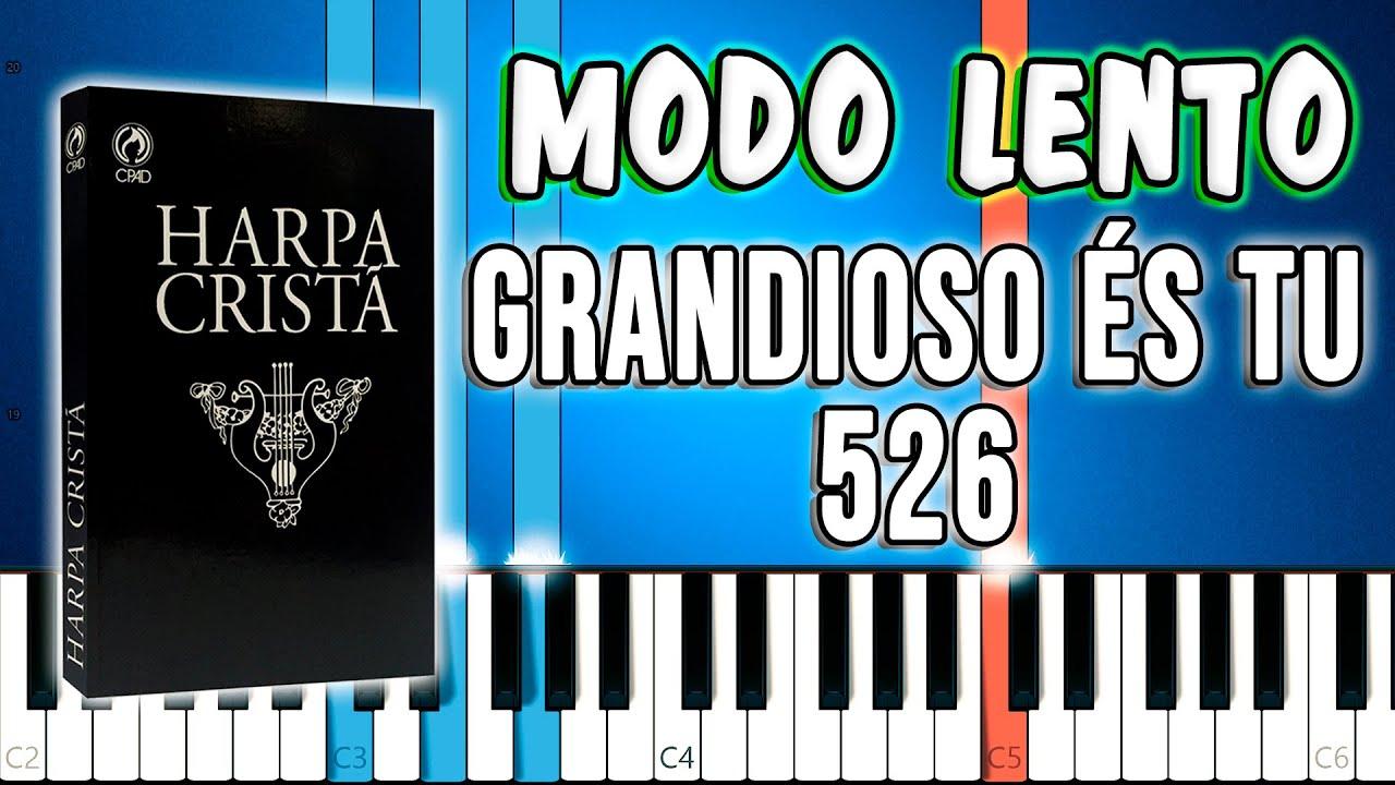 Grandioso És Tu - Hino da Harpa Cristã 526 | Tutorial Teclado e Piano  Versão Lenta [ Modo Lento ] - YouTube