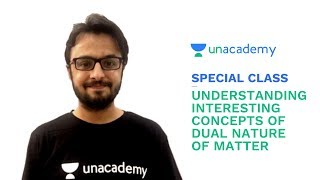 Special Class - Understanding Interesting Concepts of Dual Nature of Matter -  Sameer Sadana
