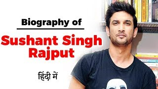 Biography of Sushant Singh Rajput - Indian film and television actor