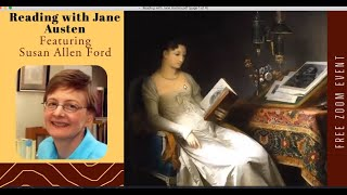 "Jane Austen & Co.: ""Reading With Jane Austen,"" featuring Susan Allen Ford"