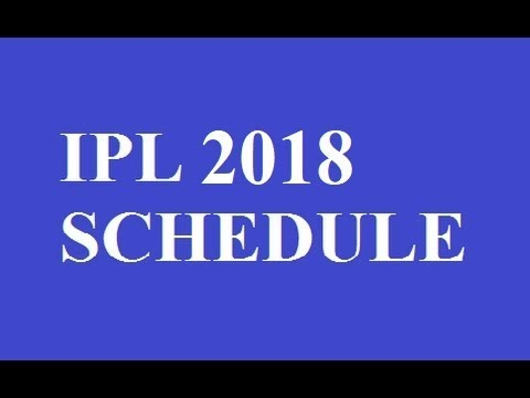 IPL 2017 Schedule, Time Table, Fixtures | IPL 10 Schedule Match List