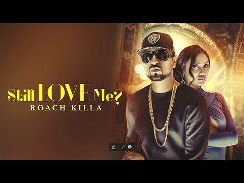 STILL LOVE ME? - Roach Killa (Official Video) Deep Jandu | Lally Mundi