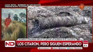 Bomberos cordobeses aun no viajaron a trabajar al Amazonas