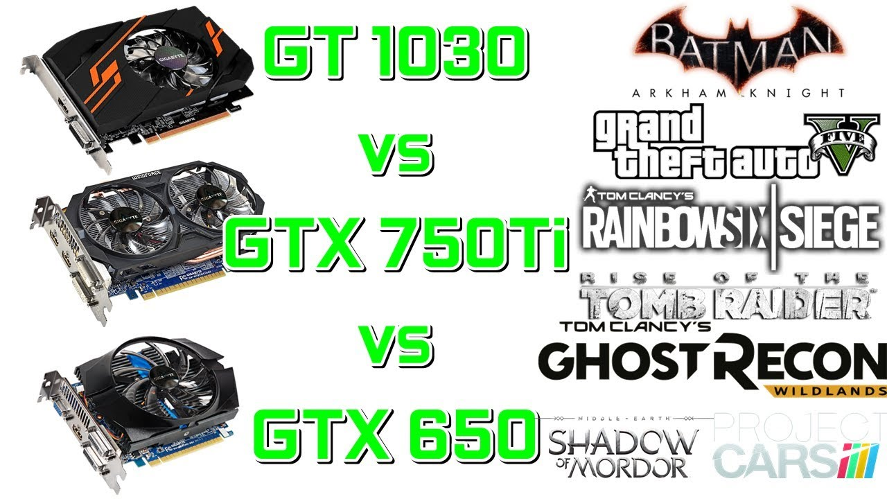 GT 1030 vs GTX 750Ti vs GTX 650 - 1080p / Min