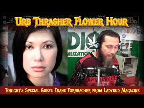 Urb Thrasher Flower Hour 1 #88 Interview - Diane Fornbacher of Ladybud Part 2 of 3