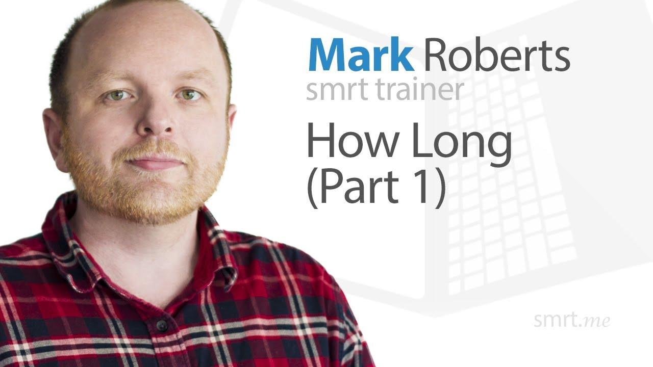 How Long (Part 1)