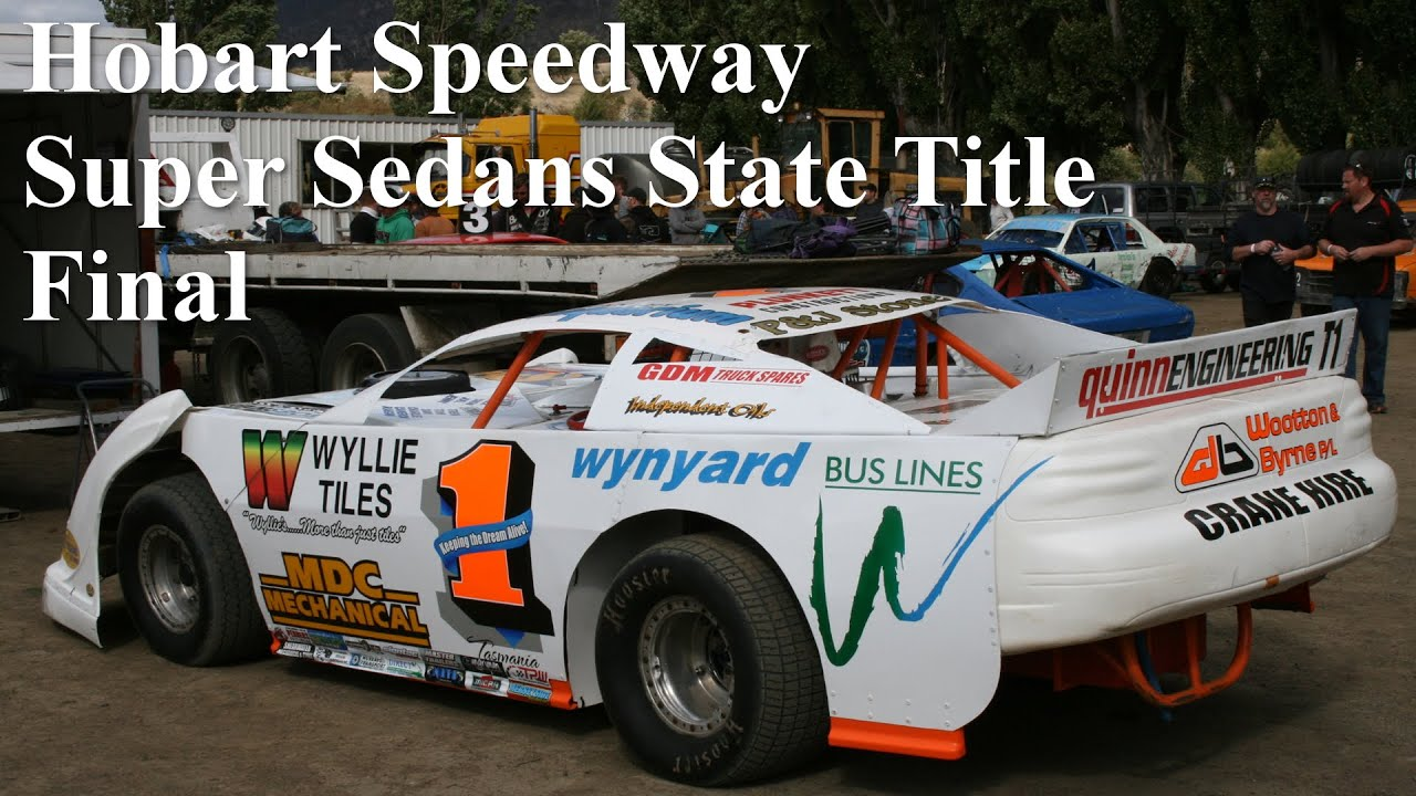 Super Sedans State Title Final Hobart Speedway Youtube