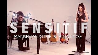 MANSEN MUNTHE & RINA NOSE - SENSITIF (OFFICIAL MUSIC VIDEO)