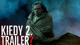 KIEDY 2. trailer RISE OF SKYWALKER?