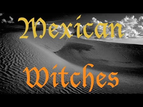 Mexican Witches - Urban Legend