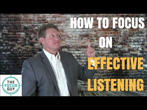How to Focus on Effective Listening