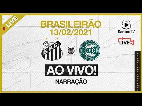 🔴 AO VIVO: SANTOS 2 x 0 CORITIBA   BRASILEIRÃO (13/02/21)