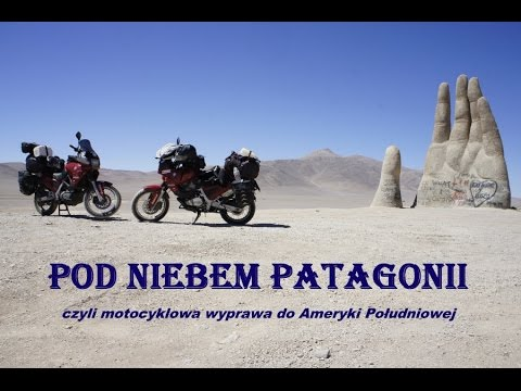 Pod niebem Patagonii - South America Motorcycle Expedition