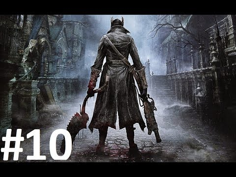 Return to Bloodborne Part 10 (NO MORE DEMON SOULS)