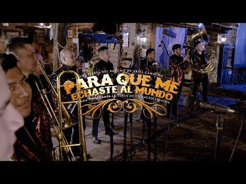 Los Plebes del Rancho de Ariel Camacho - Para que me echaste al mundo (En Vivo)