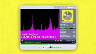 CANCIÓN CON YANDEL - Yandel x Bad Bunny | Las Que No Iban A Salir