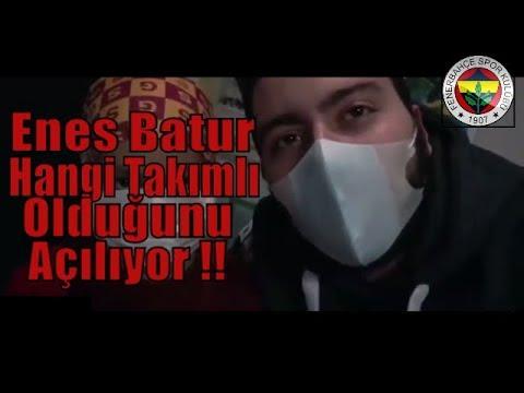 Enes Batur Hangi Takimli Oldugunu Acikliyor Youtube