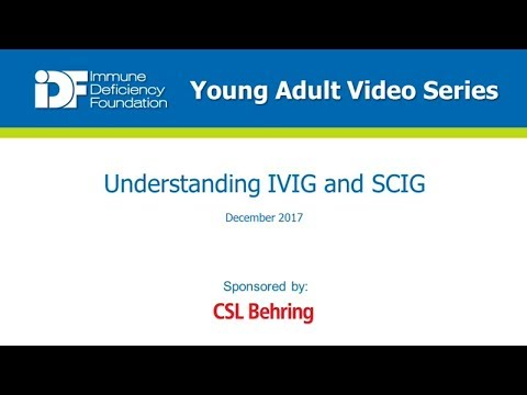 Understanding IVIG and SCIG - IDF Young Adult Video Series