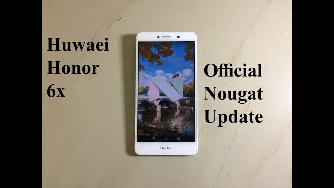 Honor 6X Official Android Nougat Update - V C