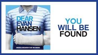 You Will Be Found Dear Evan Hansen