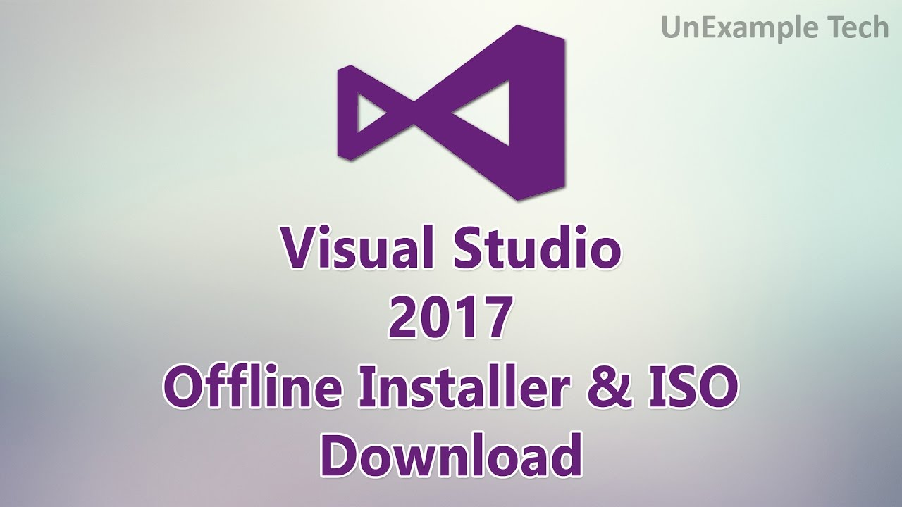 Visual Studio 2017 Offline Installer & ISO Download