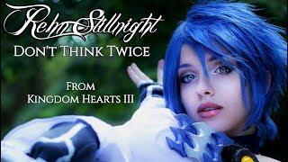 KINGDOM HEARTS 3 Don 39 t Think Twice Orchestral COVER by Rehn Stillnight Sasukeshika