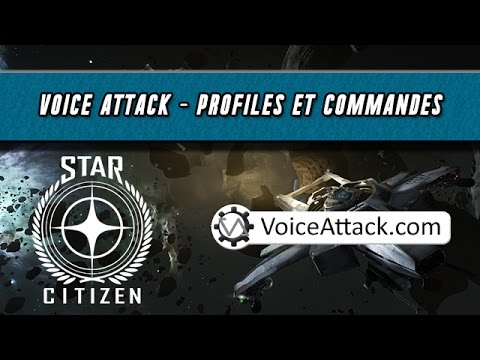 Star Citizen / Voice Attack - Profiles et commandes