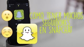 Como Tener Muchos Amigos en Snapchat