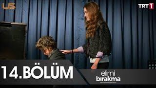 Elimi Birakma Episode 14 English Subtitles