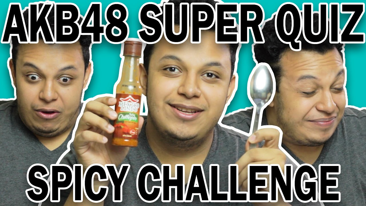 AKB48 SUPER QUIZ! SPICY HOT SAUCE CHALLENGE/PUNISHMENT