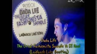 Dada Life - The Great Fashionista Swindle Vs DJ Kool (Laidback Luke Bootleg)
