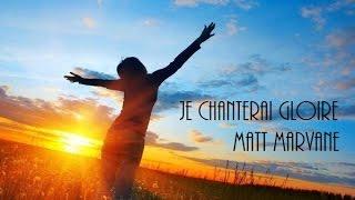 Je chanterai gloire à l'Éternel