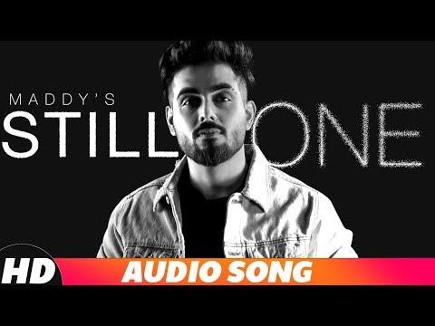 Still One (Full Audio) | Maddy feat Kanika Maan | Jasmine Akhtar | Latest Punjabi Songs 2018